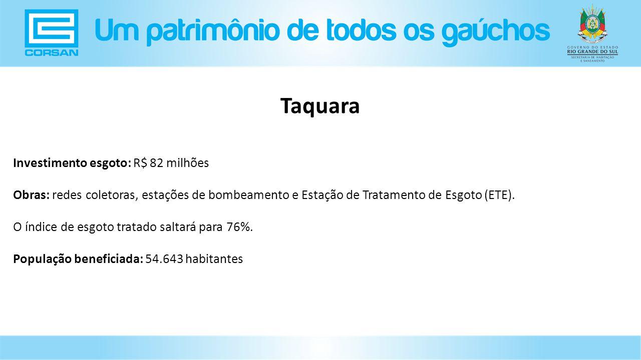 Taquara Investimento esgoto: R$ 82 milhões
