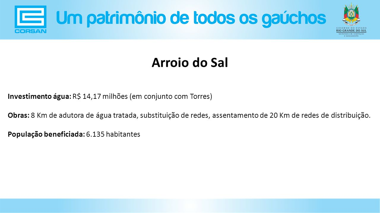 Arroio do Sal Investimento água: R$ 14,17 milhões (em conjunto com Torres)