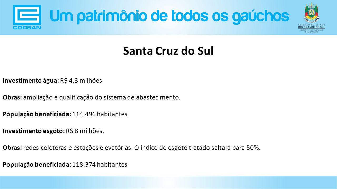 Santa Cruz do Sul Investimento água: R$ 4,3 milhões