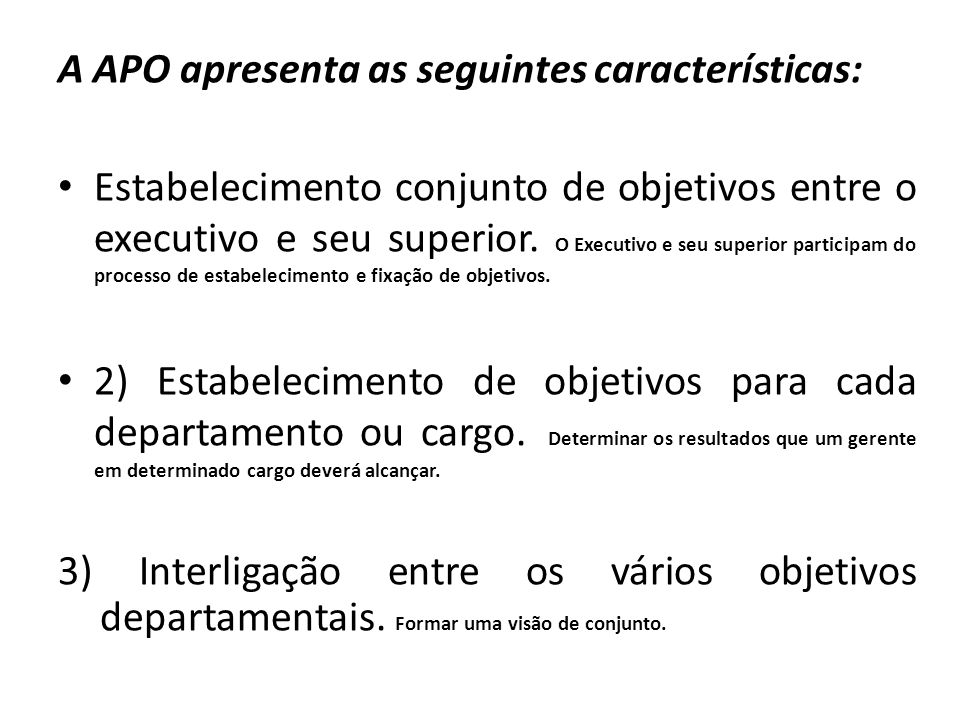 A APO apresenta as seguintes características: