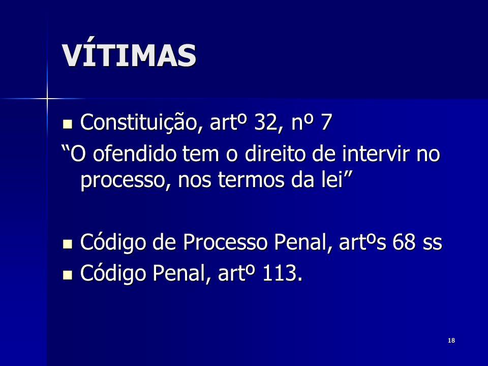 VÍTIMAS Constituição, artº 32, nº 7