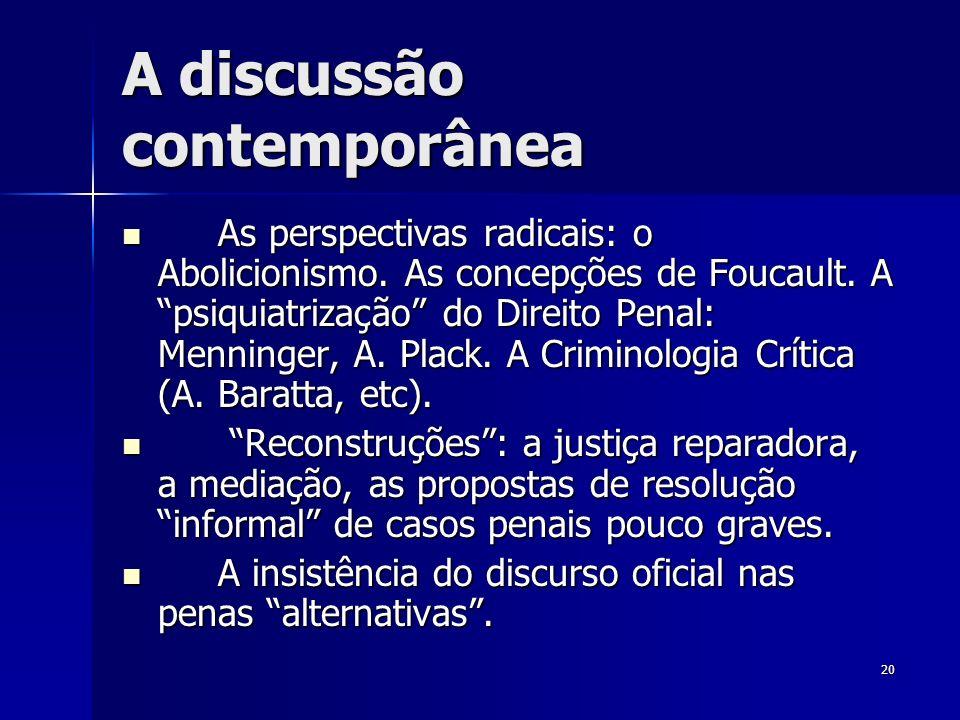 A discussão contemporânea