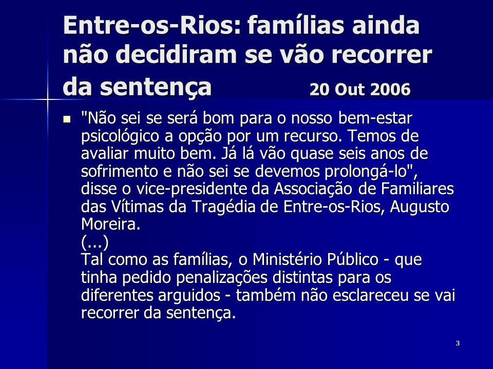 Entre-os-Rios: famílias ainda não decidiram se vão recorrer da sentença 20 Out 2006