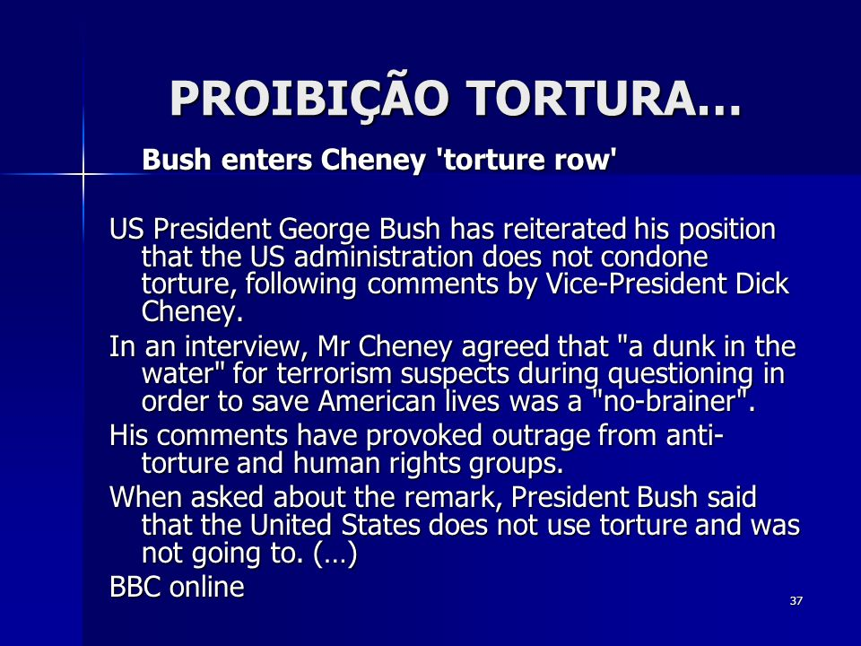 PROIBIÇÃO TORTURA… Bush enters Cheney torture row