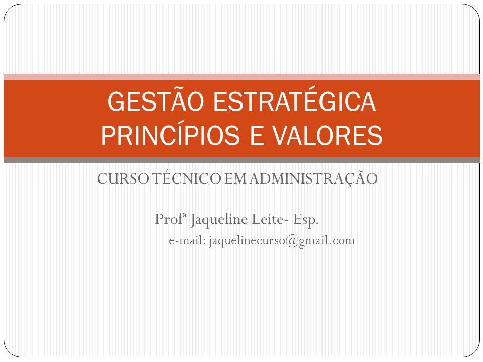 GESTÃO ESTRATÉGICA PRINCÍPIOS E VALORES