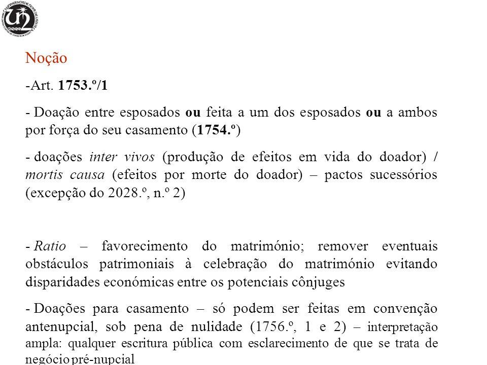 Noção Art. 1753.º/1. Doação entre esposados ou feita a um dos esposados ou a ambos por força do seu casamento (1754.º)