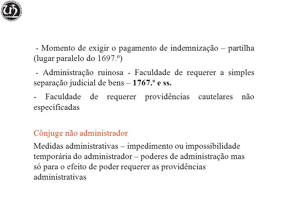 - Momento de exigir o pagamento de indemnização – partilha (lugar paralelo do 1697.º)
