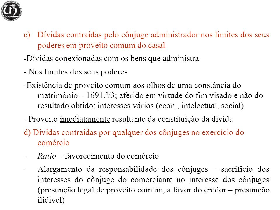 Dívidas contraídas pelo cônjuge administrador nos limites dos seus poderes em proveito comum do casal