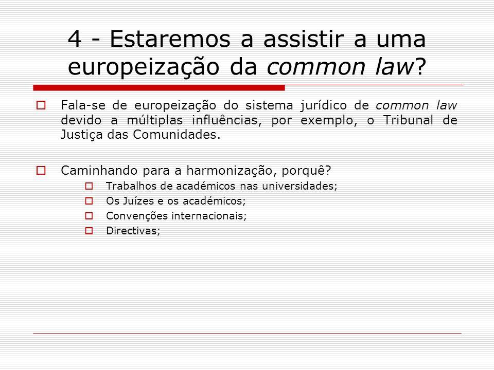 4 - Estaremos a assistir a uma europeização da common law