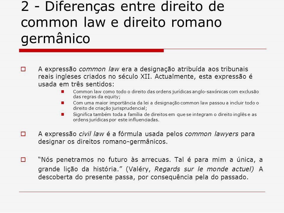 2 - Diferenças entre direito de common law e direito romano germânico