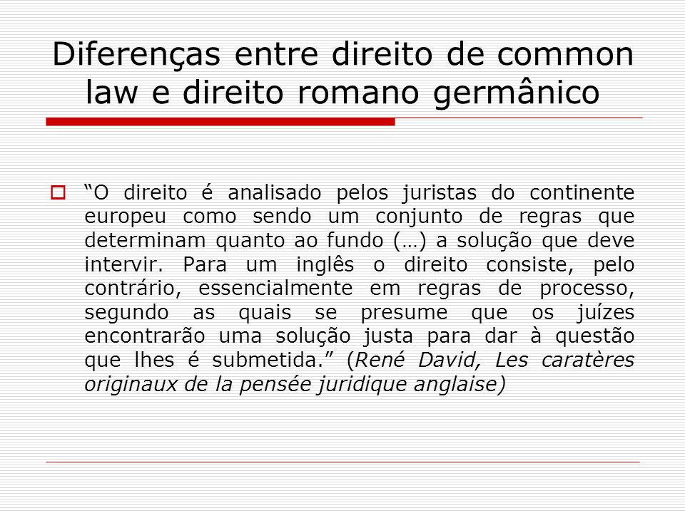 Diferenças entre direito de common law e direito romano germânico