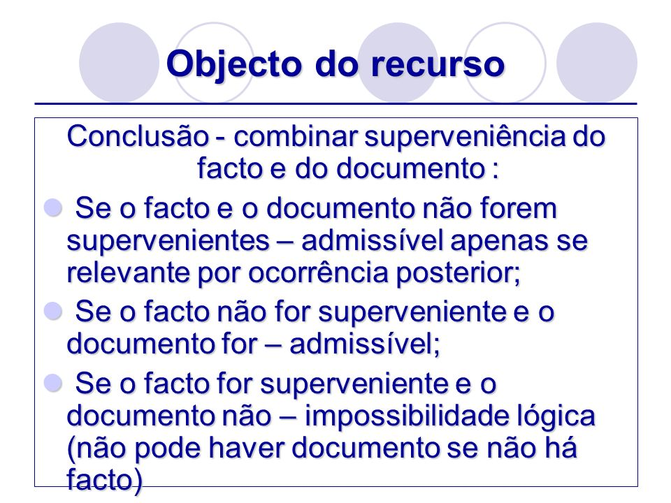 Conclusão - combinar superveniência do facto e do documento :