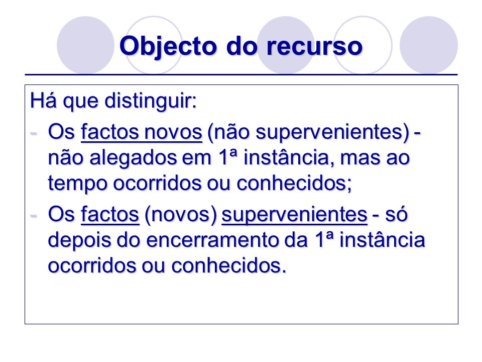 Objecto do recurso Há que distinguir: