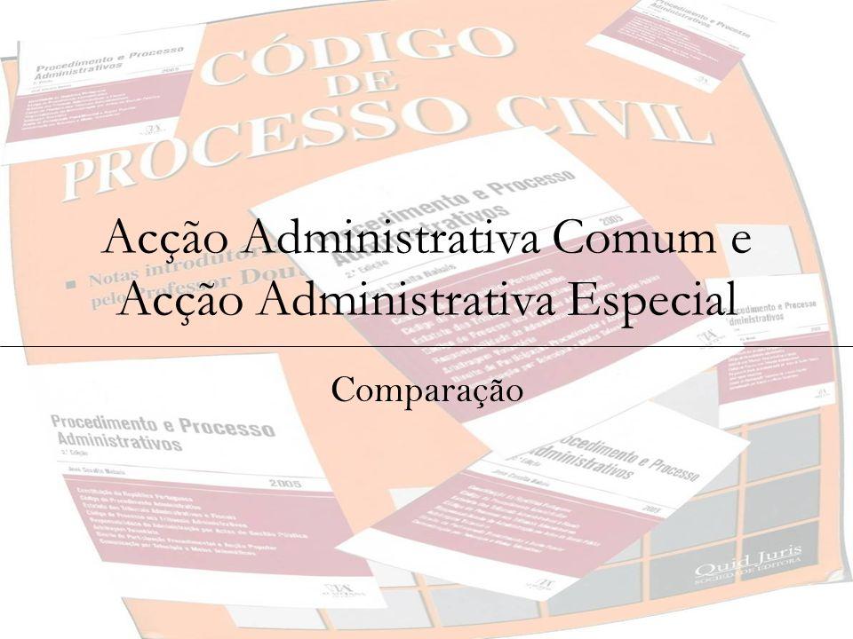 Acção Administrativa Comum e Acção Administrativa Especial