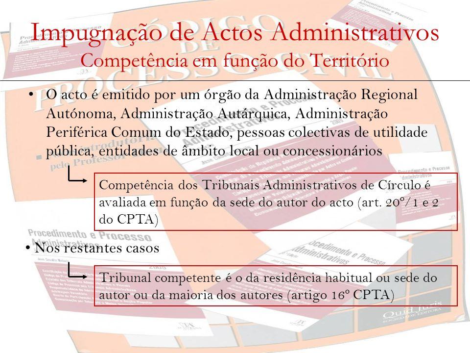 Impugnação de Actos Administrativos Competência em função do Território