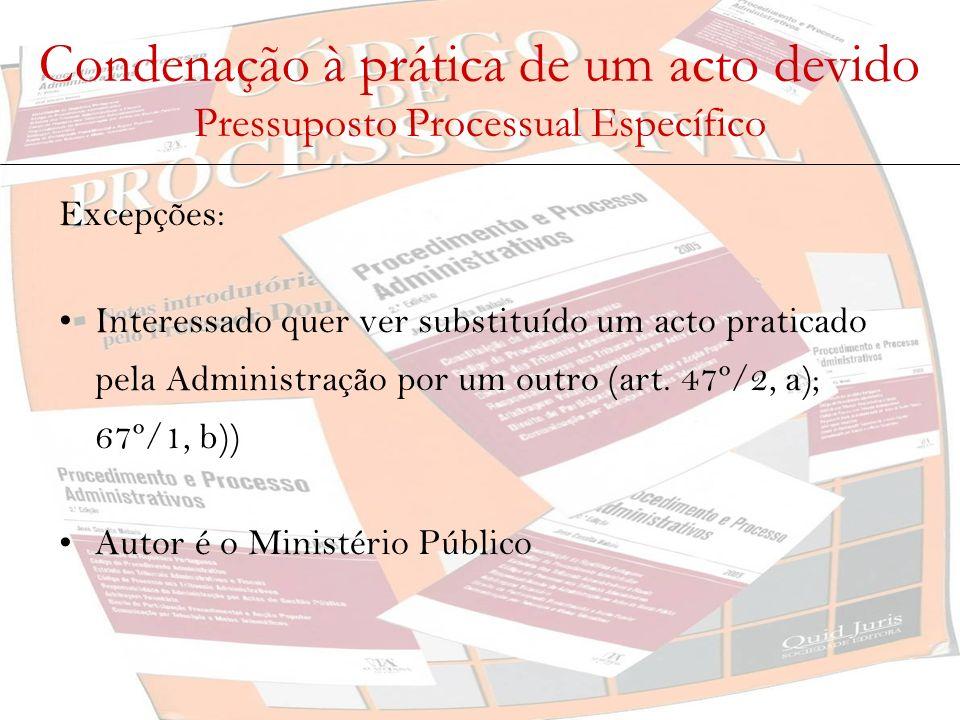 Condenação à prática de um acto devido Pressuposto Processual Específico