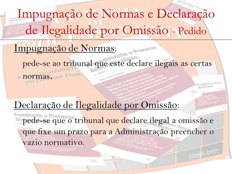 Impugnação de Normas e Declaração de Ilegalidade por Omissão - Pedido