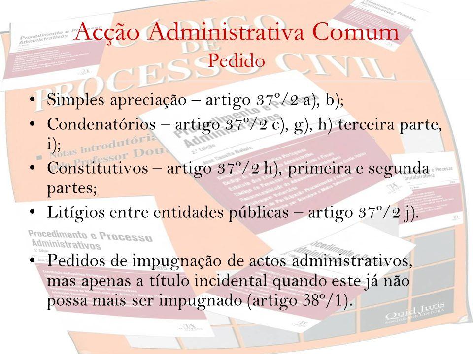 Acção Administrativa Comum Pedido
