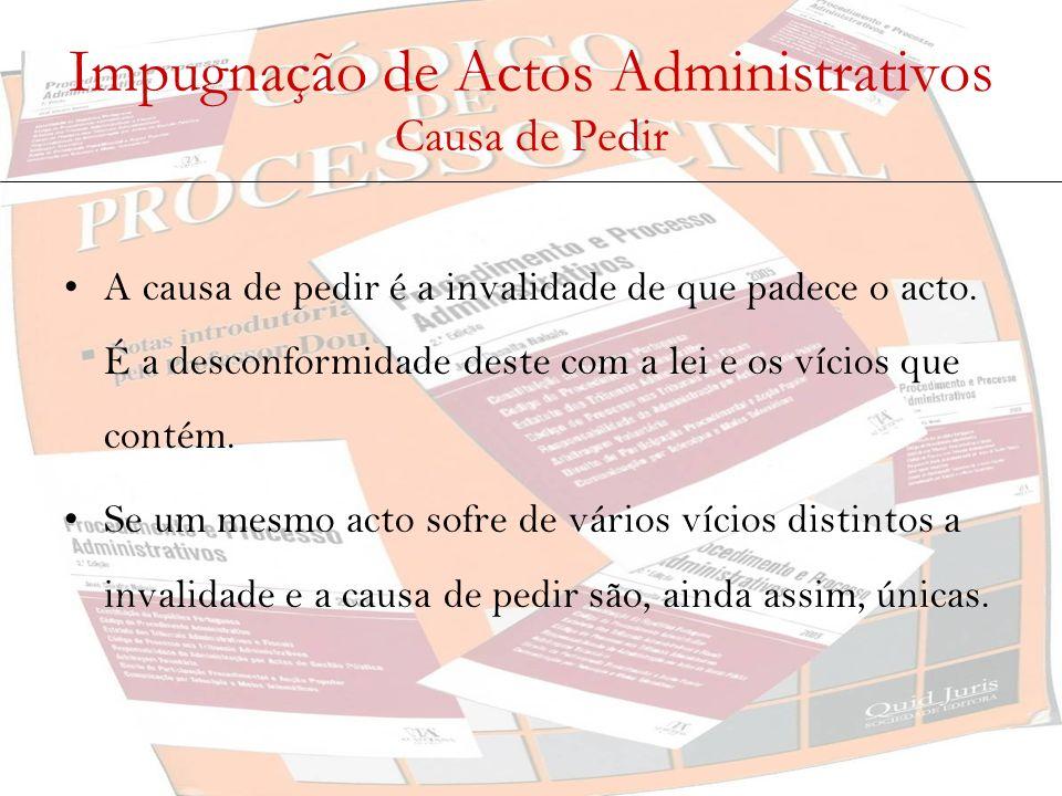 Impugnação de Actos Administrativos Causa de Pedir