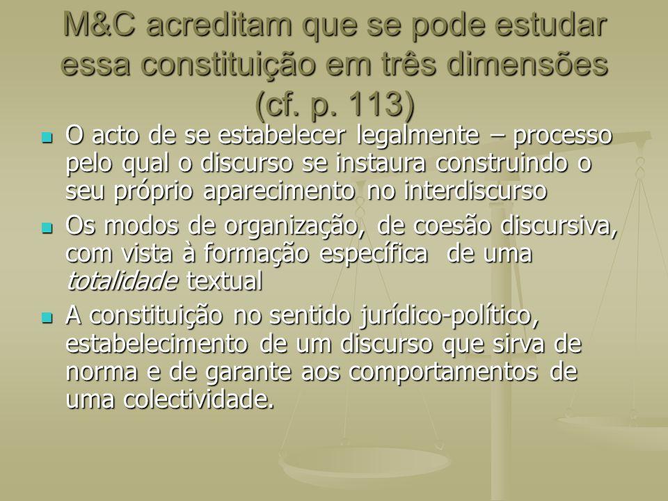M&C acreditam que se pode estudar essa constituição em três dimensões (cf. p. 113)