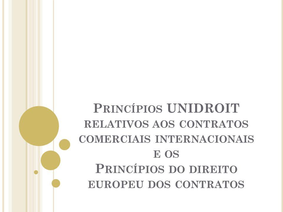 Princípios UNIDROIT relativos aos contratos comerciais internacionais e os Princípios do direito europeu dos contratos