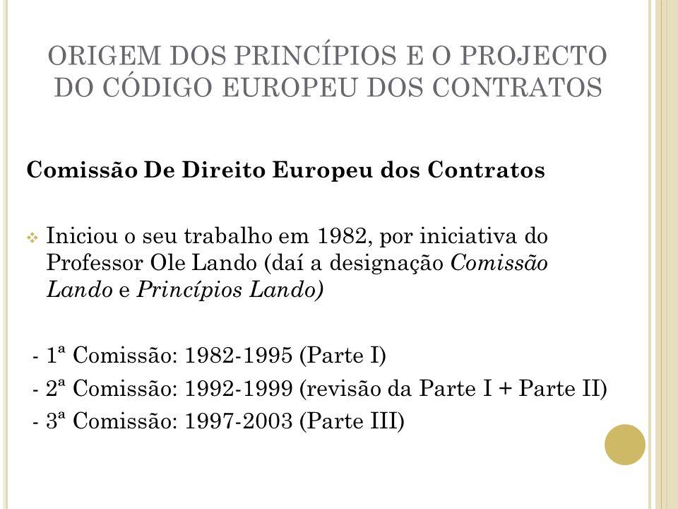 ORIGEM DOS PRINCÍPIOS E O PROJECTO DO CÓDIGO EUROPEU DOS CONTRATOS