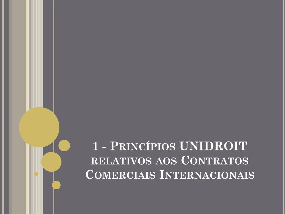 1 - Princípios UNIDROIT relativos aos Contratos Comerciais Internacionais