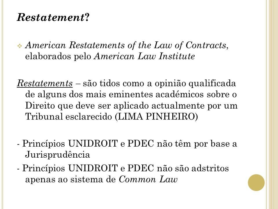 Restatement American Restatements of the Law of Contracts, elaborados pelo American Law Institute.