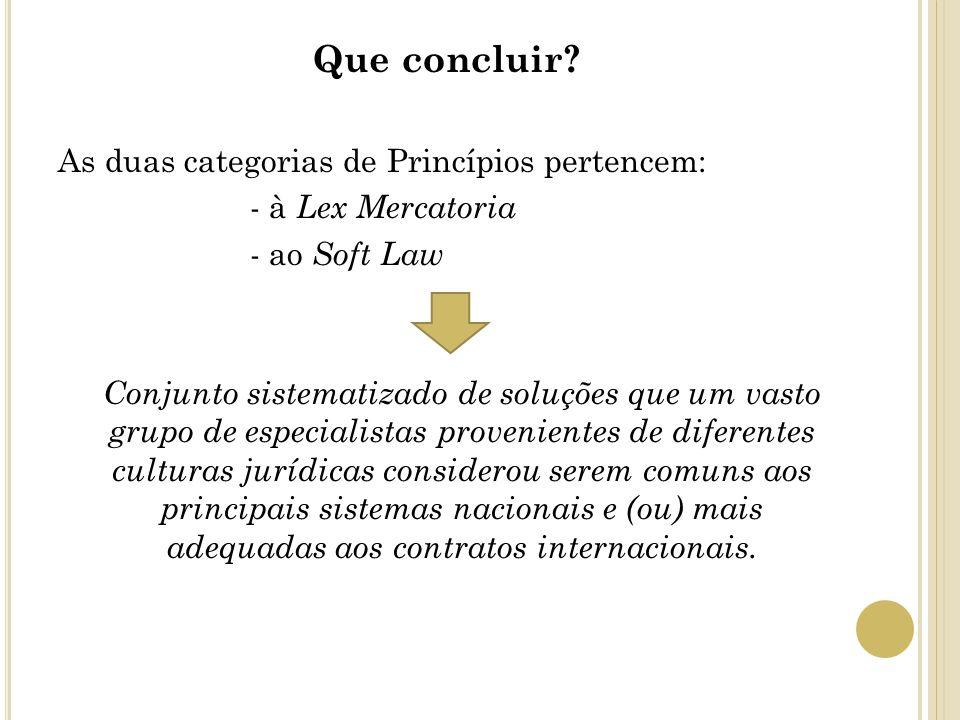 Que concluir As duas categorias de Princípios pertencem: