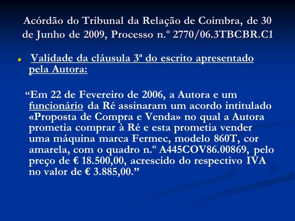 Acórdão do Tribunal da Relação de Coimbra, de 30 de Junho de 2009, Processo n.º 2770/06.3TBCBR.C1