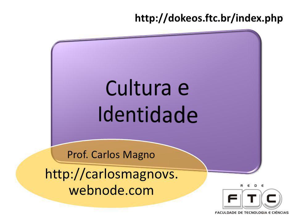 Cultura e Identidade http://carlosmagnovs.webnode.com