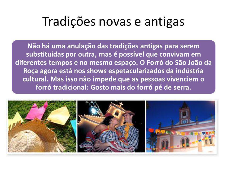 Tradições novas e antigas