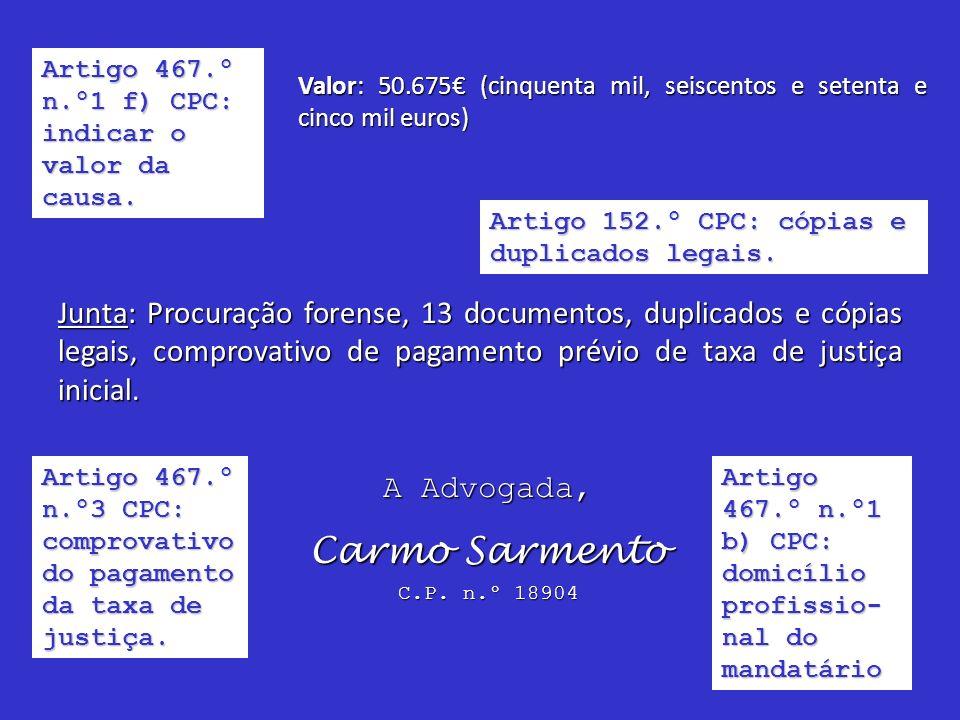 Artigo 467.º n.º1 f) CPC: indicar o valor da causa.