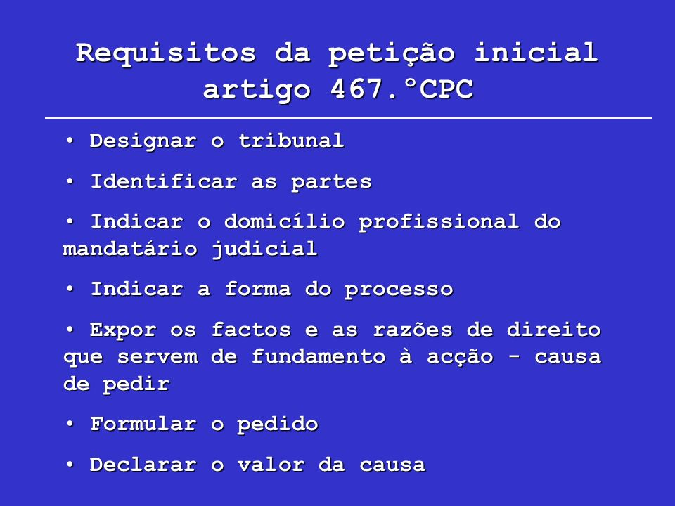Requisitos da petição inicial artigo 467.ºCPC