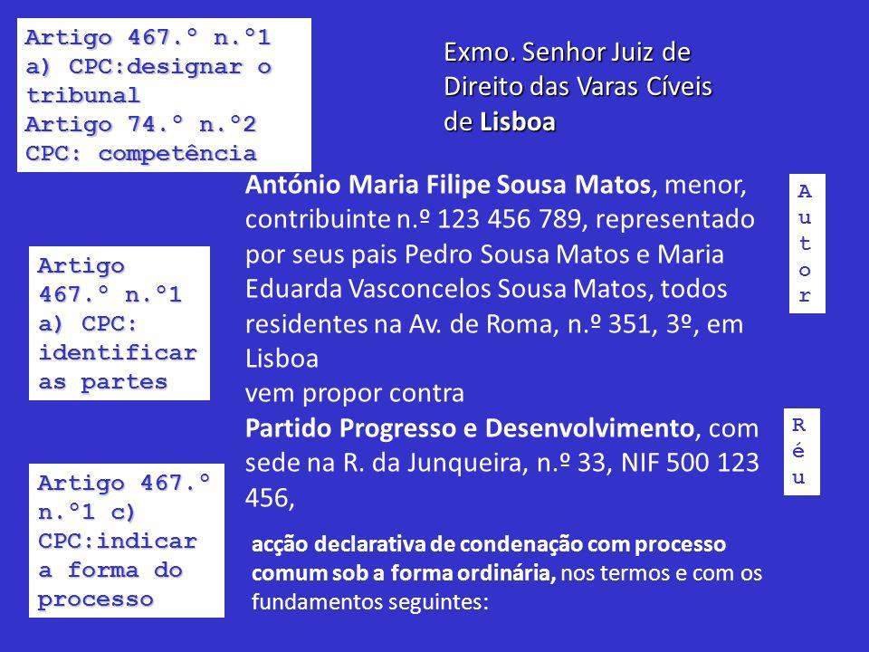 Exmo. Senhor Juiz de Direito das Varas Cíveis de Lisboa