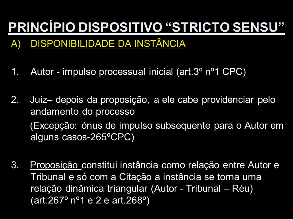PRINCÍPIO DISPOSITIVO STRICTO SENSU