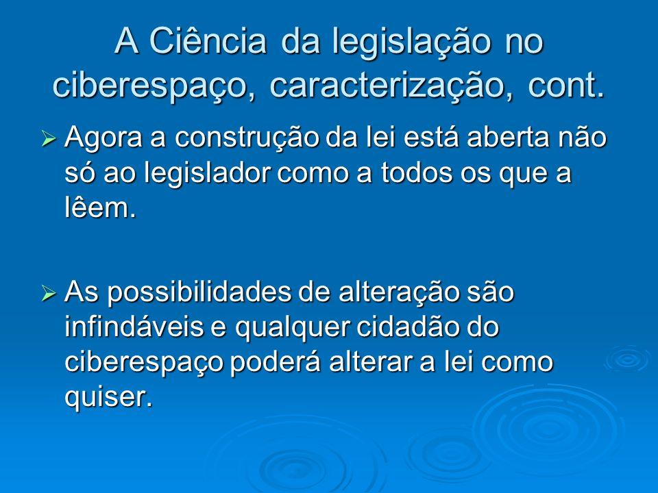 A Ciência da legislação no ciberespaço, caracterização, cont.
