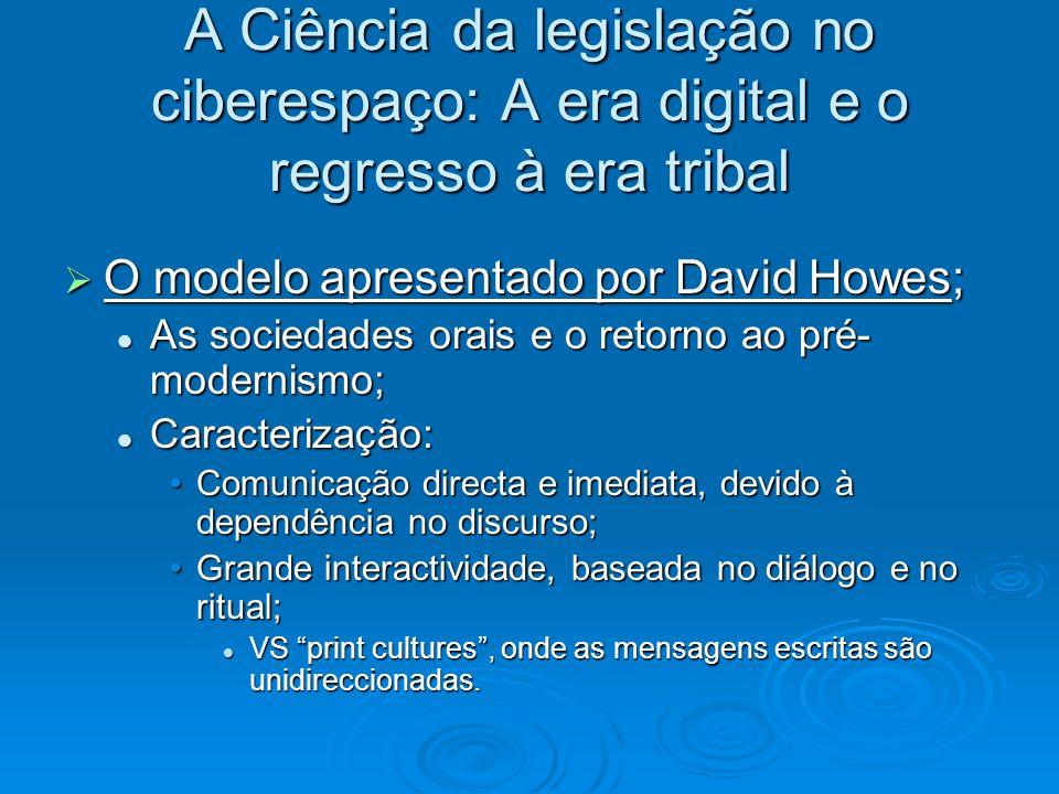 A Ciência da legislação no ciberespaço: A era digital e o regresso à era tribal