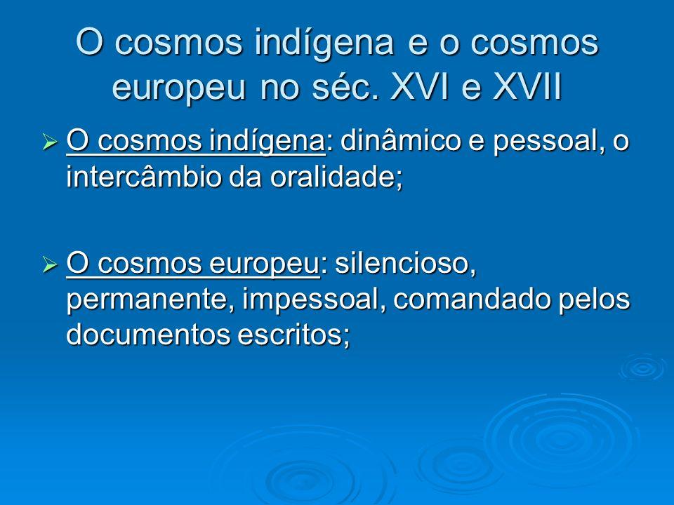 O cosmos indígena e o cosmos europeu no séc. XVI e XVII