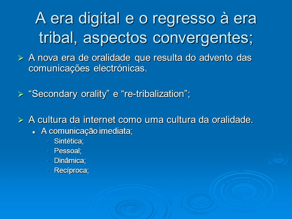 A era digital e o regresso à era tribal, aspectos convergentes;