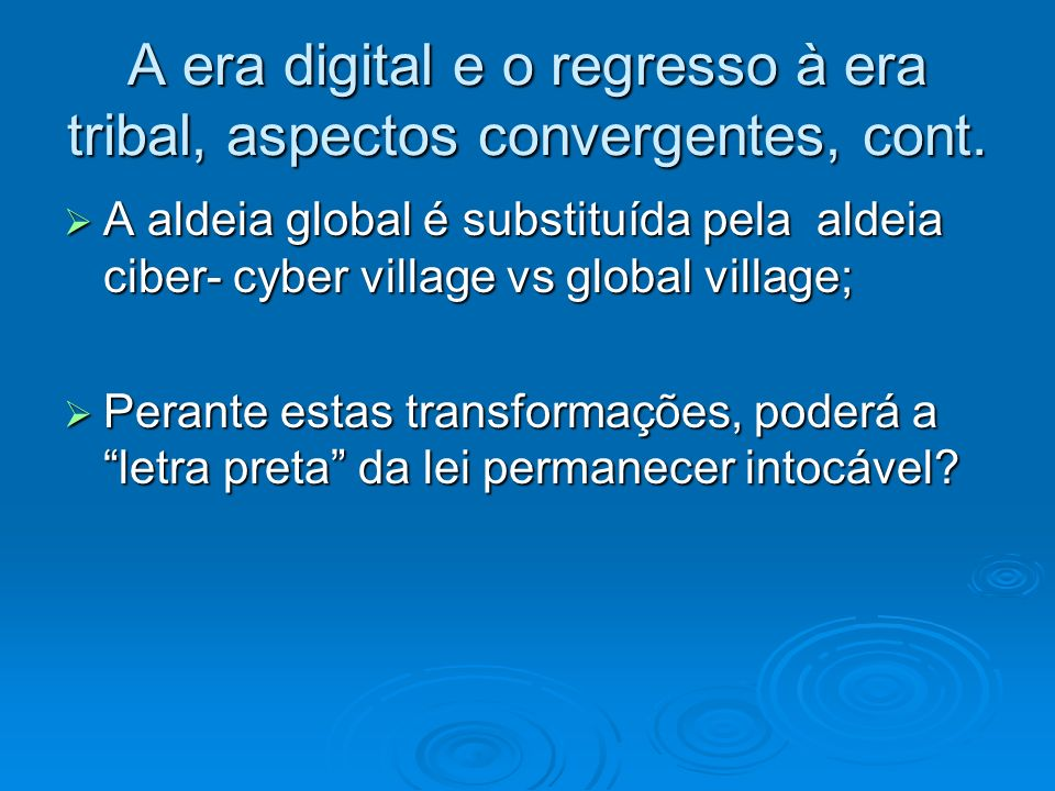 A era digital e o regresso à era tribal, aspectos convergentes, cont.