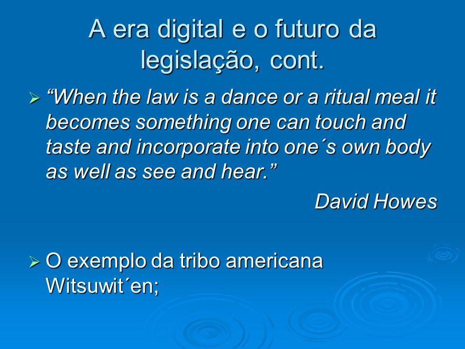 A era digital e o futuro da legislação, cont.
