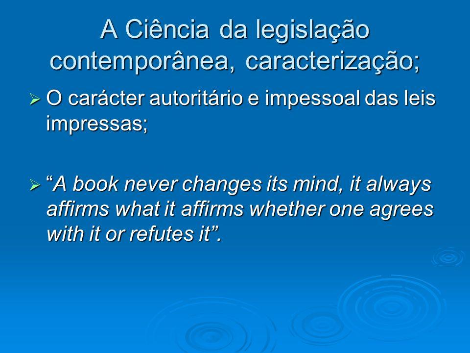A Ciência da legislação contemporânea, caracterização;