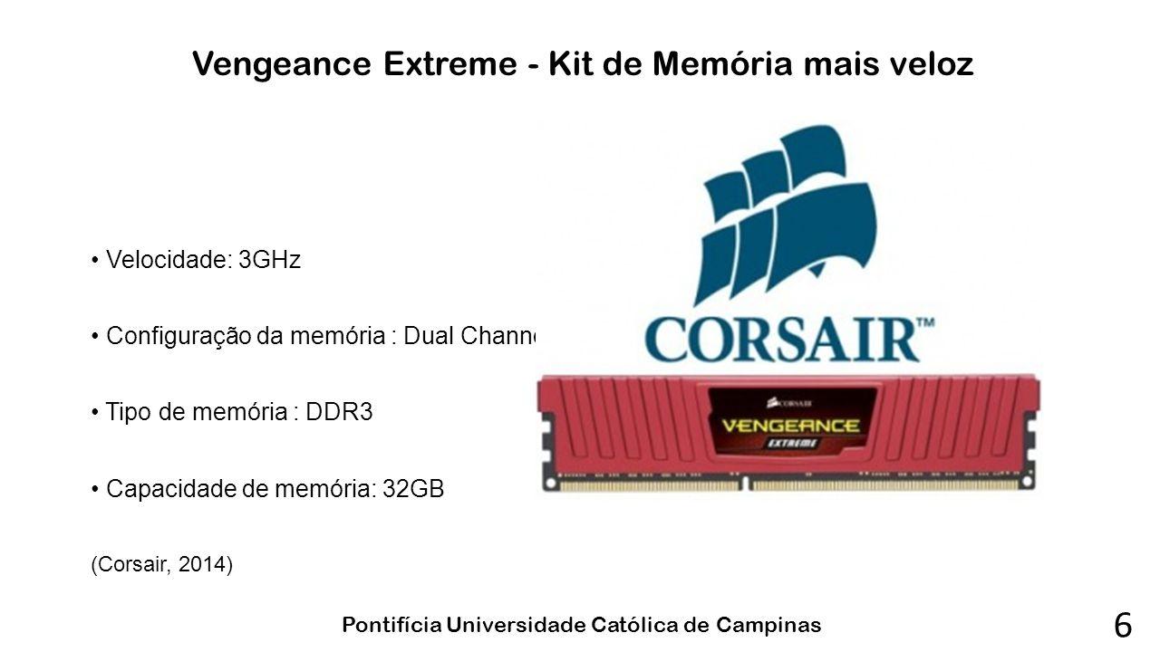 6 Vengeance Extreme - Kit de Memória mais veloz • Velocidade: 3GHz