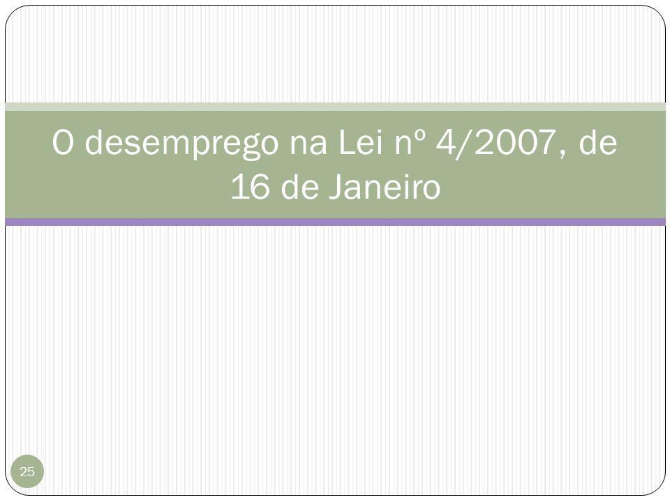 O desemprego na Lei nº 4/2007, de 16 de Janeiro