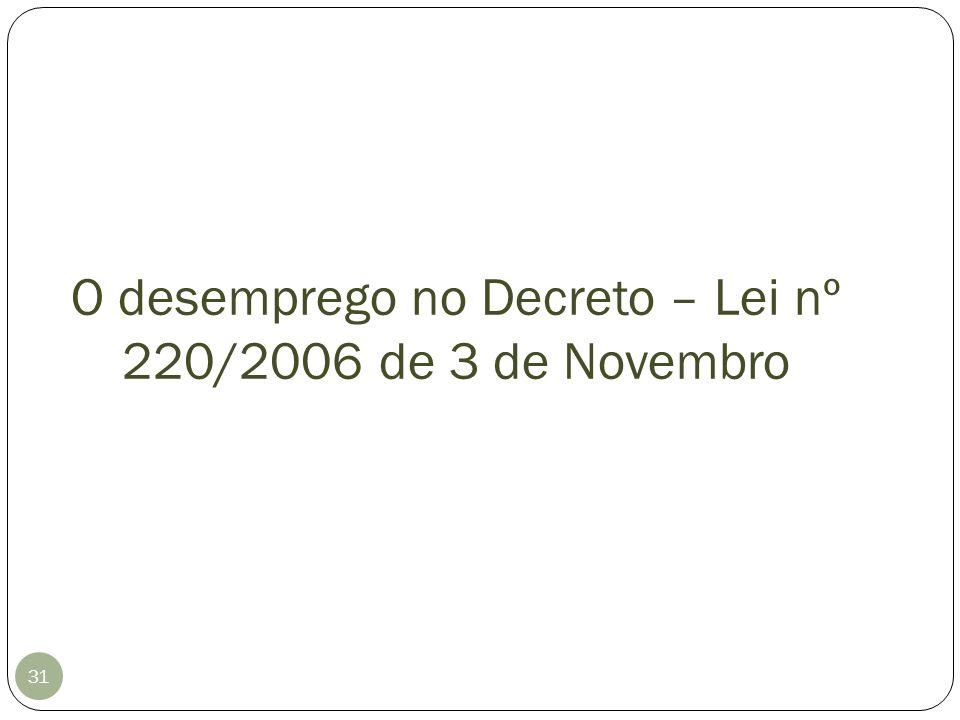 O desemprego no Decreto – Lei nº 220/2006 de 3 de Novembro