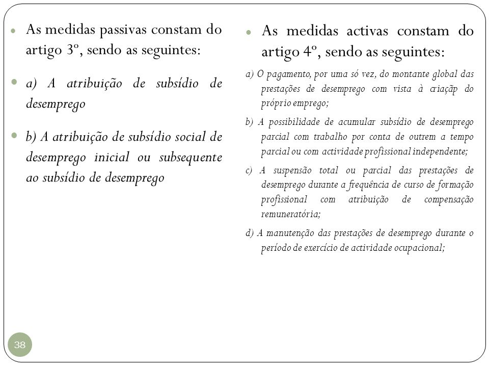 As medidas activas constam do artigo 4º, sendo as seguintes: