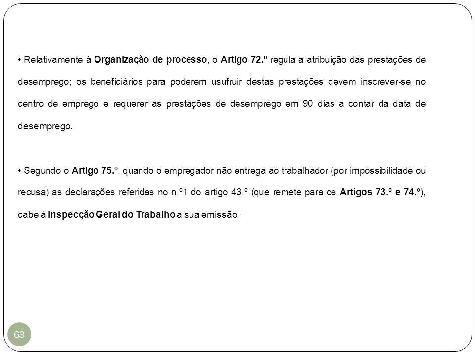 Relativamente à Organização de processo, o Artigo 72
