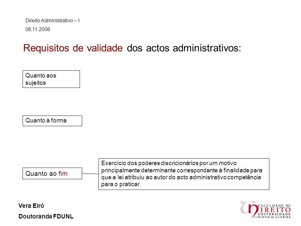 Requisitos de validade dos actos administrativos: