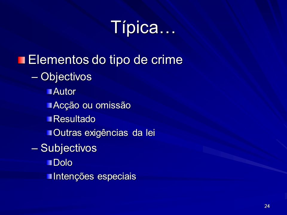 Típica… Elementos do tipo de crime Objectivos Subjectivos Autor